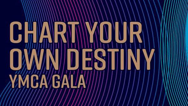 Chart Your Own Destiny - YMCA Gala